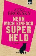 Cover-Bild zu Nenn mich einfach Superheld von Bronsky, Alina