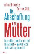 Cover-Bild zu Die Abschaffung der Mutter (eBook) von Bronsky, Alina