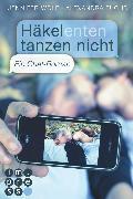 Cover-Bild zu Häkelenten tanzen nicht. Ein Chat-Roman (eBook) von Wolf, Jennifer