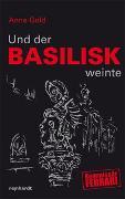 Cover-Bild zu Und der Basilisk weinte von Gold, Anne