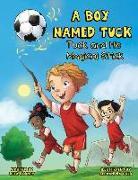 Cover-Bild zu A Boy Named Tuck: Tuck and His Magical Stick von Harris, Kenyatta (Solist)