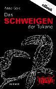 Cover-Bild zu Das Schweigen der Tukane (eBook) von Gold, Anne