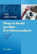 Cover-Bild zu Pflege im Wandel gestalten - Eine Führungsaufgabe (eBook) von Bechtel, Peter (Hrsg.)
