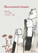 Cover-Bild zu Ökonomische Utopien (eBook) von Messiner, Marion