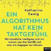 Cover-Bild zu Ein Algorithmus hat kein Taktgefühl (Audio Download) von Zweig, Katharina