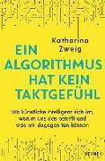 Cover-Bild zu Ein Algorithmus hat kein Taktgefühl von Zweig, Katharina