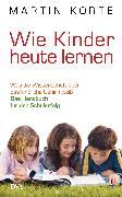 Cover-Bild zu Wie Kinder heute lernen (eBook) von Korte, Martin