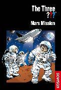 Cover-Bild zu The Three ???, Mars Mission (drei Fragezeichen) (eBook) von Pfeiffer, Boris