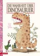 Cover-Bild zu Die Wahrheit über Dinosaurier von van Genechten, Guido