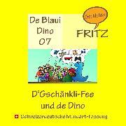 Cover-Bild zu D'Gschänkli-Fee und de Dino (Audio Download) von Gschichtefritz