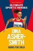 Cover-Bild zu Dina Asher-Smith (Ultimate Sports Heroes) (eBook) von Browne, Charlotte