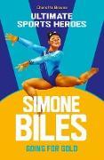 Cover-Bild zu Simone Biles (Ultimate Sports Heroes) (eBook) von Browne, Charlotte