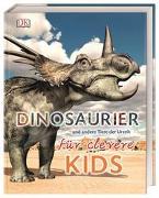 Cover-Bild zu Wissen für clevere Kids. Dinosaurier und andere Tiere der Urzeit für clevere Kids
