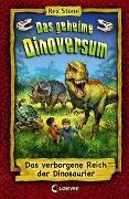 Cover-Bild zu Das geheime Dinoversum - Das verborgene Reich der Dinosaurier von Stone, Rex
