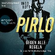 Cover-Bild zu Pirlo - Gegen alle Regeln - Der erste Fall für Strafverteidiger Pirlo (Ungekürzt) (Audio Download) von Bott, Ingo