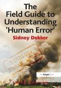 Cover-Bild zu The Field Guide to Understanding 'Human Error' von Dekker, Sidney