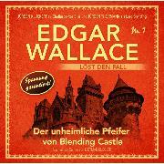 Cover-Bild zu Edgar Wallace - Edgar Wallace löst den Fall, Nr. 1: Der unheimliche Pfeifer von Blending Castle (Audio Download) von Kuegler, Dietmar