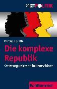 Cover-Bild zu Die komplexe Republik (eBook) von Höreth, Marcus