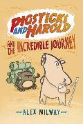 Cover-Bild zu Pigsticks and Harold and the Incredible Journey von Milway, Alex