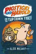 Cover-Bild zu Pigsticks and Harold and the Tuptown Thief von Milway, Alex