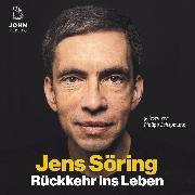 Cover-Bild zu Rückkehr ins Leben: Mein erstes Jahr in Freiheit nach 33 Jahren Haft (Audio Download) von Söring, Jens