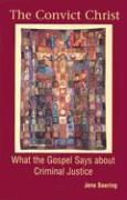 Cover-Bild zu The Convict Christ: What the Gospel Says about Criminal Justice von Soering, Jens