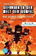 Cover-Bild zu Gefangen in der Welt der Würfel. Die Armee der Wither. Ein Abenteuer für Minecrafter von Lenk, Fabian