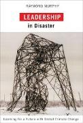 Cover-Bild zu Leadership in Disaster von Murphy, Raymond