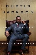 """Cover-Bild zu Hustle Harder, Hustle Smarter von Jackson, Curtis """"50 Cent"""""""