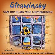 Cover-Bild zu Strawinsky und die Stadt der Gefangenen (Audio Download) von Thomas, Tim