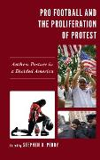 Cover-Bild zu Pro Football and the Proliferation of Protest (eBook) von Perry, Stephen D. (Hrsg.)