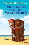 Cover-Bild zu Urlaub mit der buckligen Verwandtschaft von Bittrich, Dietmar (Hrsg.)