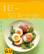 Cover-Bild zu 1 Ei - 50 Rezepte (eBook) von Matthaei, Bettina