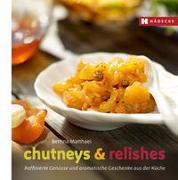 Cover-Bild zu Chutneys & Relishes von Matthaei, Bettina