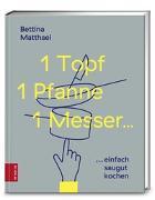Cover-Bild zu 1 Topf, 1 Pfanne, 1 Messer von Matthaei, Bettina