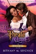 Cover-Bild zu Seducing the Pirate Queen (Cutlass and Lace, #3) (eBook) von Sefchick, Bethany M.