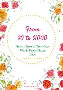 Cover-Bild zu From $0 to $1000: How to Create Your Own Job From Home (eBook) von Lotulelei, Bethany