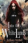 Cover-Bild zu Into the White Lands (Triple Goddess Series, #1) (eBook) von Strobel, Bethany
