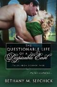 Cover-Bild zu The Questionable Life of a Despicable Earl (Tales From Seldon Park, #24) (eBook) von Sefchick, Bethany M.