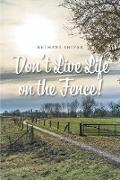 Cover-Bild zu Don't Live Life on the Fence! (eBook) von Shiver, Bethany