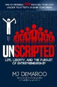 Cover-Bild zu UNSCRIPTED: Life, Liberty, and the Pursuit of Entrepreneurship (eBook) von DeMarco, Mj