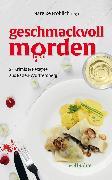 Cover-Bild zu geschmackvoll morden: 25 Krimis und Rezepte aus Baden-Württemberg (eBook) von Rudolph, Alexa