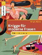 Cover-Bild zu Knigge für moderne Frauen (eBook) von Adam, Birgit