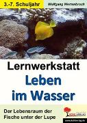 Cover-Bild zu Lernwerkstatt Leben im Wasser (eBook) von Wertenbroch, Wolfgang