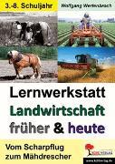 Cover-Bild zu Lernwerkstatt Landwirtschaft früher und heute (eBook) von Wertenbroch, Wolfgang