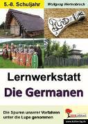 Cover-Bild zu Lernwerkstatt Die Germanen (Sekundarstufe) (eBook) von Wertenbroch, Wolfgang