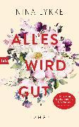 Cover-Bild zu Alles wird gut (eBook) von Lykke, Nina