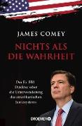 Cover-Bild zu Nichts als die Wahrheit (eBook) von Comey, James