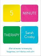 Cover-Bild zu Five Minute Therapy von Crosby, Sarah