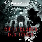 Cover-Bild zu eBook Die Liebhaber des Todes